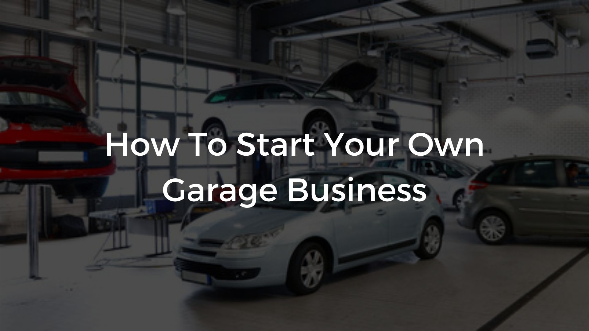 How To Start Your Own Garage Business