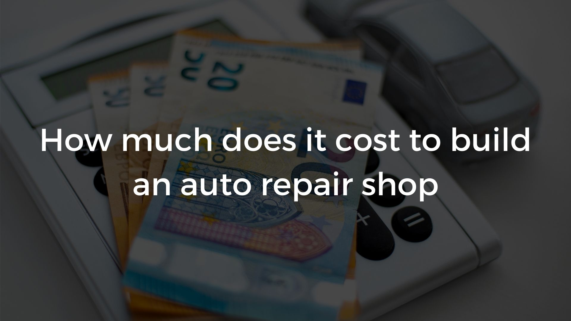 How Much Does It Cost To Build An Auto Repair Shop