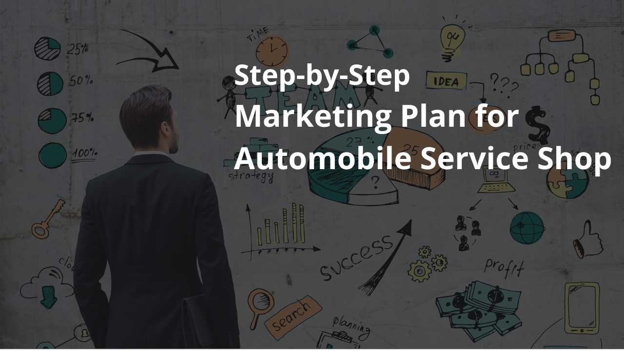 Step-By-Step Marketing Plan For Automobile Service Shop